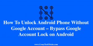 Unlock Android Phone Without Google Account
