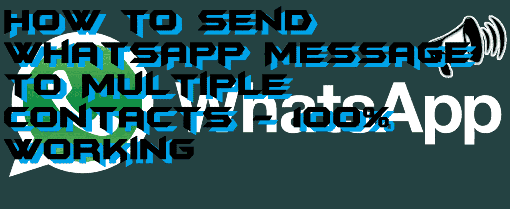[Updated 2018] How to Send WhatsApp Message to Multiple Contacts – 100% Working
