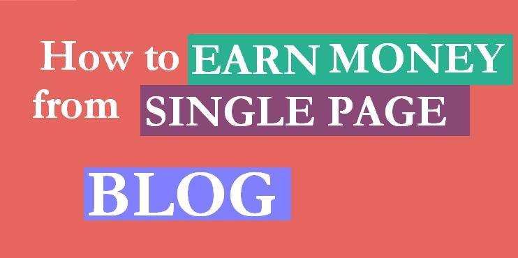 EARN MONEY from SINGLE PAGE BLOG