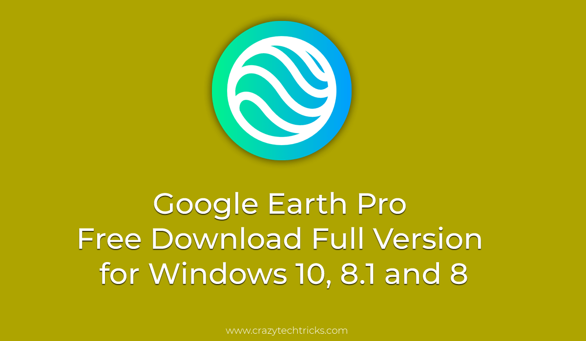 Google Earth Pro Free Download Full Version