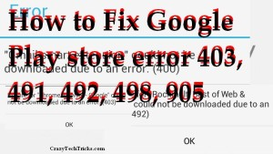 How to Fix Google Play store Error 403, 491, 492, 498, 905