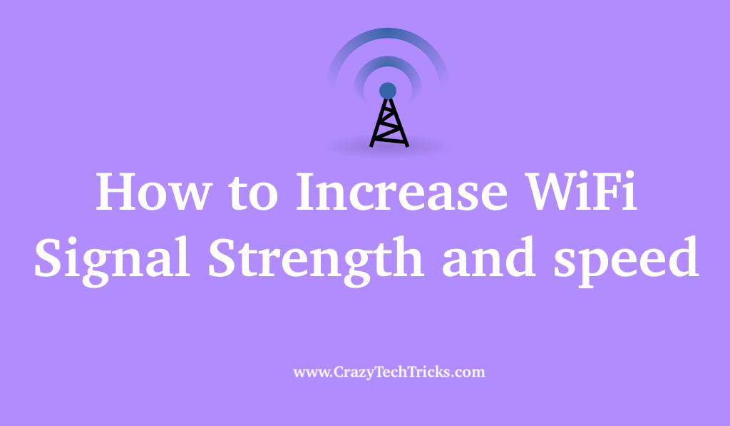 How to Increase WiFi Signal Strength and Speed