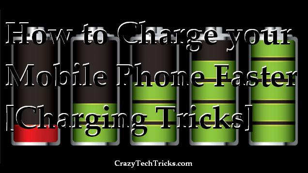 How to Charge your Mobile Phone Faster [Charging Tricks]