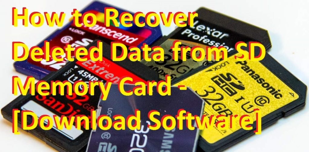 How to Recover Deleted Data from SD Memory Card - [Download Software]