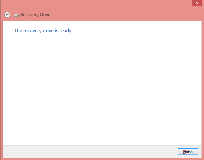 click on Finish Create USE Recovery Drive in Windows 8, 8.1 and 10 - With USB