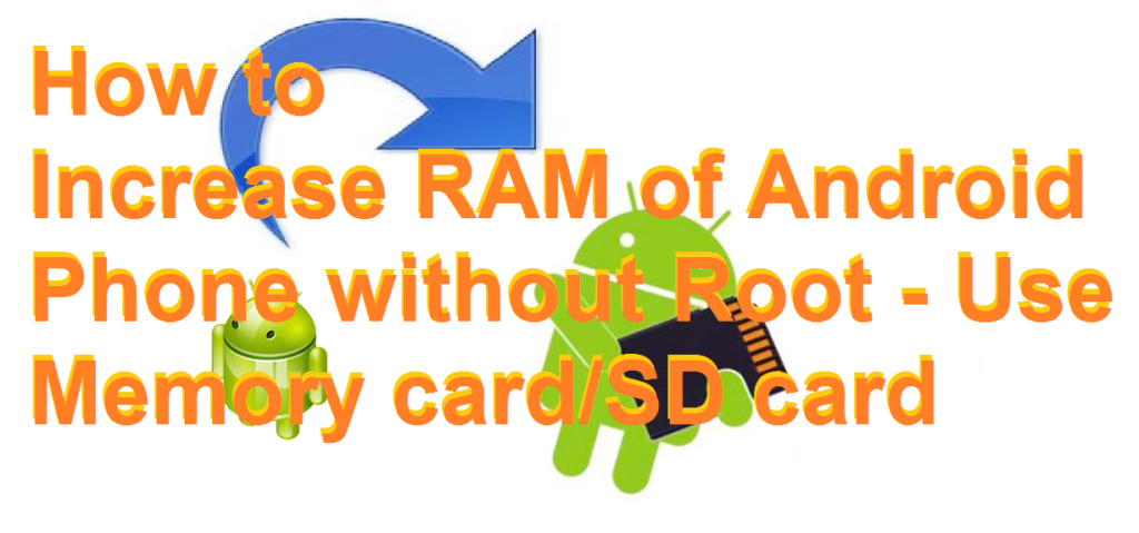 How to Increase RAM of Android Phone without Root – Use Memory card/SD card