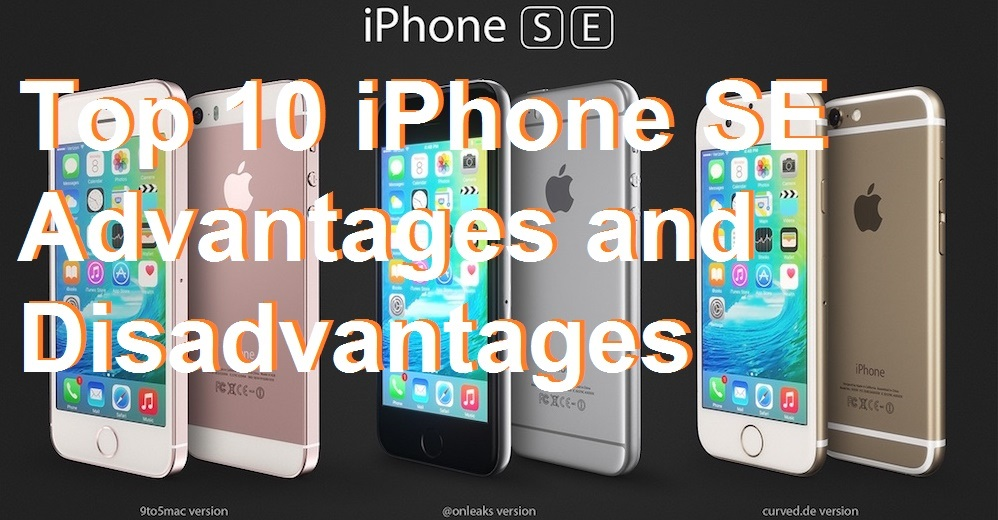 Top 10 iPhone SE Advantages and Disadvantages