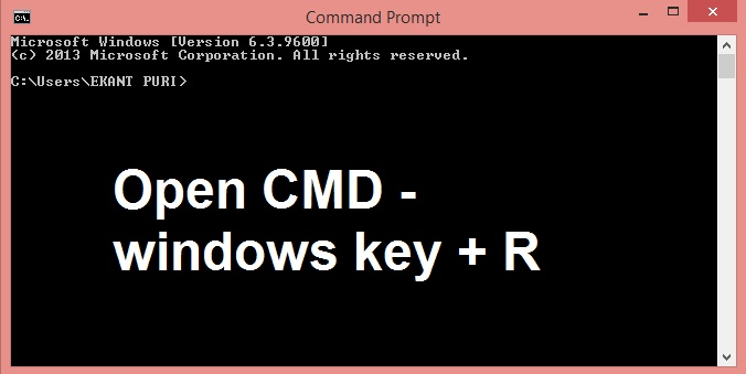 open Command Prompt screen by pressing windows key + R