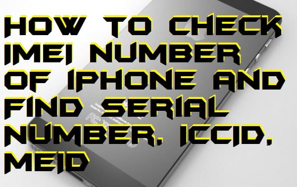How to Check IMEI number of iPhone and Find Serial Number