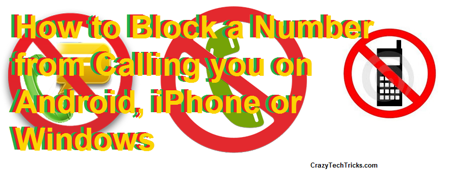 How to Block a Number from Calling you on Android, iPhone or Windows