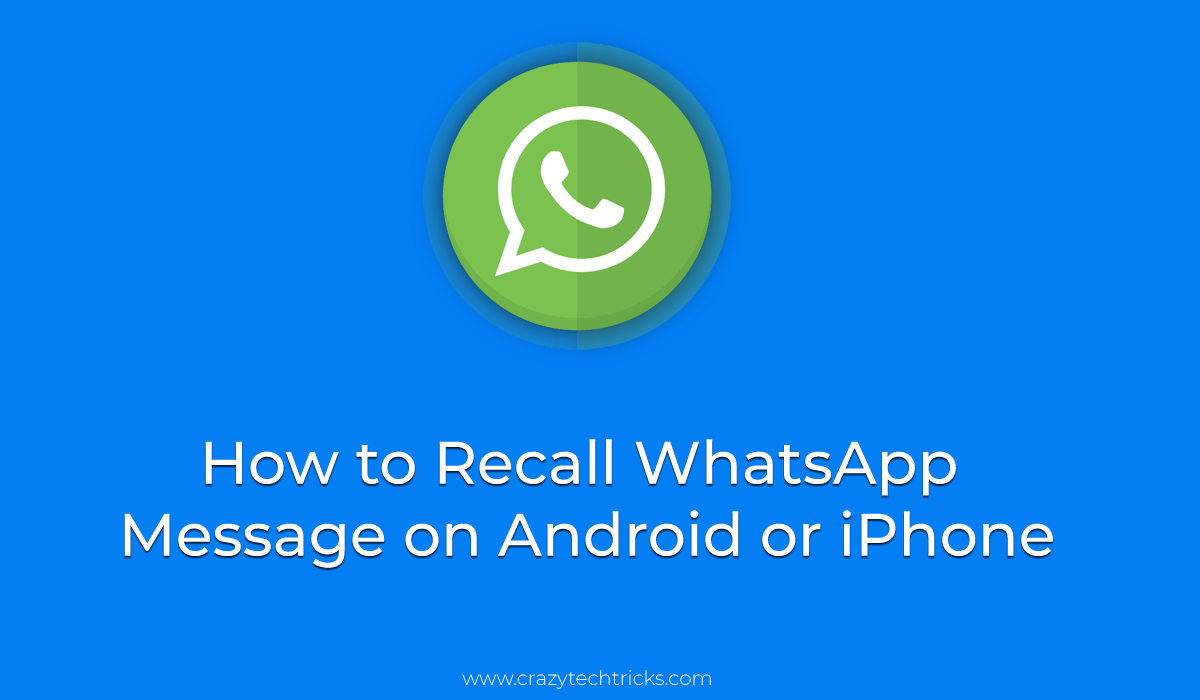 How to Recall WhatsApp Message on Android or iPhone