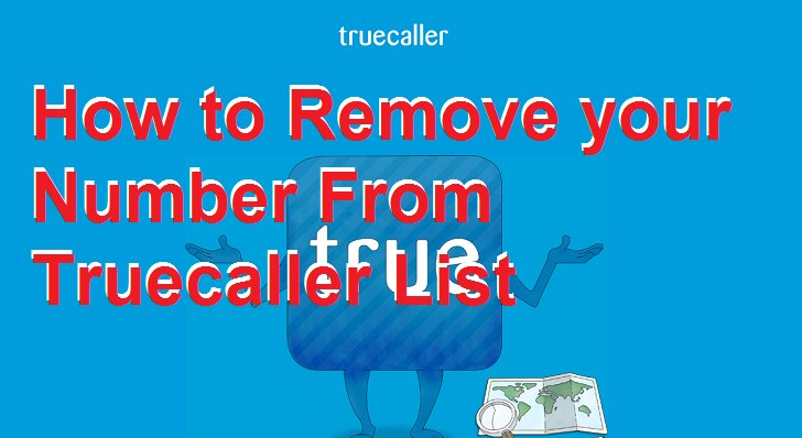 How to Remove your Number From Truecaller List Permanently