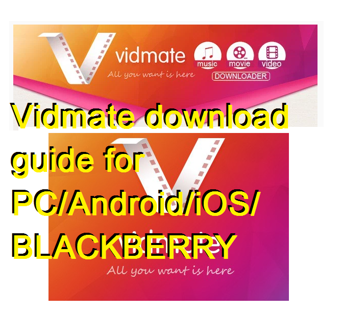 Vidmate download guide for PC-Android-iOS-BLACKBERRY