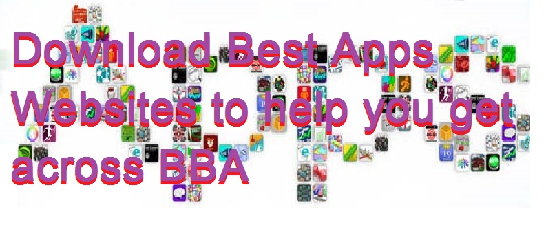 Download Best Apps Websites to help you get across BBA