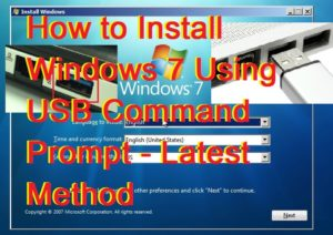How to Install Windows 7 Using USB Command Prompt – Latest Method