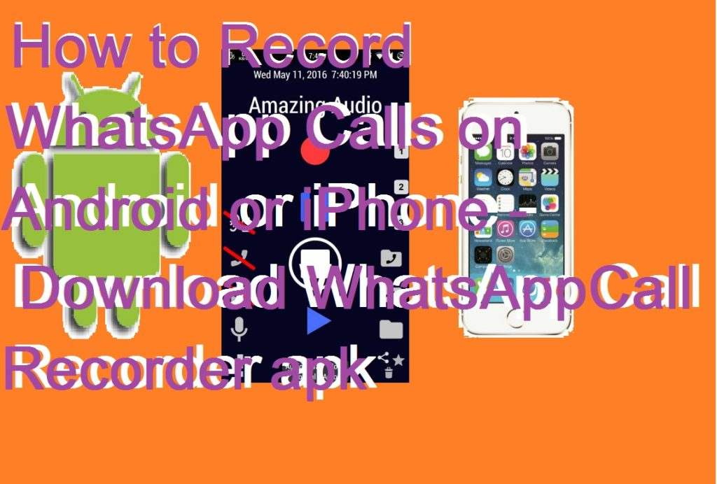 how to record calls on iphone how to record whatsapp calls on android or iphone 6597
