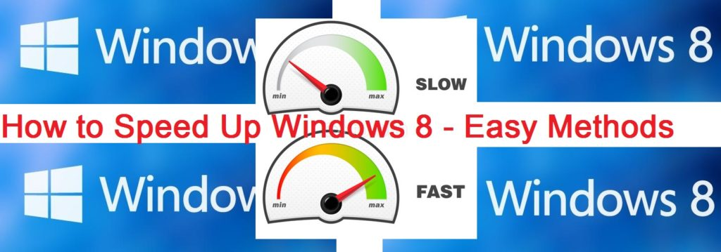 How to Speed Up Windows 8 - Easy Methods