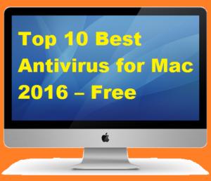 Top 10 Best Antivirus for Mac 2016 – Free