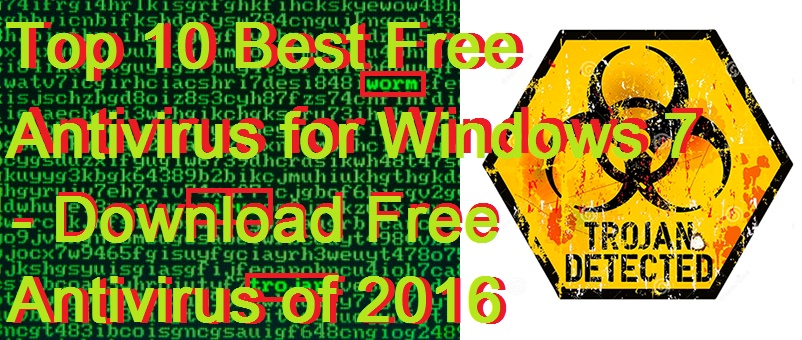 Top 10 Best Free Antivirus For Windows 7 Updated 2018