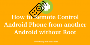 How to Remote Control Android Phone from another Android without Root