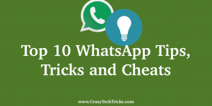 Top 10 WhatsApp Tips, Tricks and Cheats