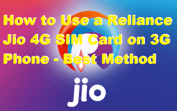 How to Use a Reliance Jio 4G SIM Card on 3G Phone - Best Method