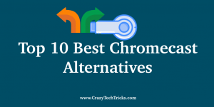 Best Chromecast Alternatives