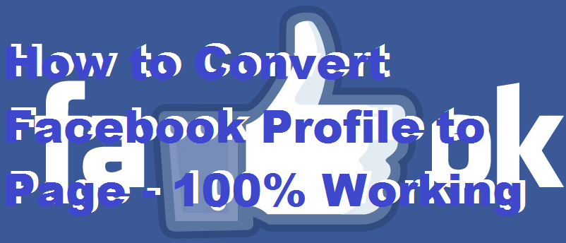 How to Convert Facebook Profile to Page - 100% Working