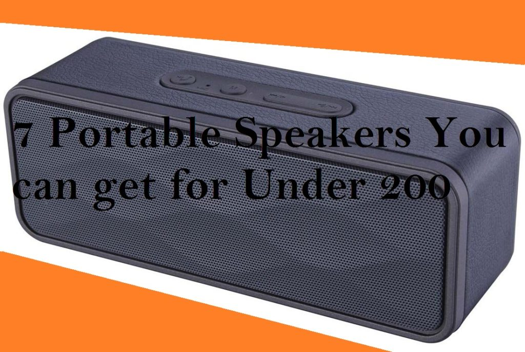 7 Portable Speakers You can get for Under 200