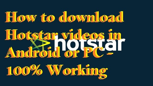 How to download videos from Hotstar site
