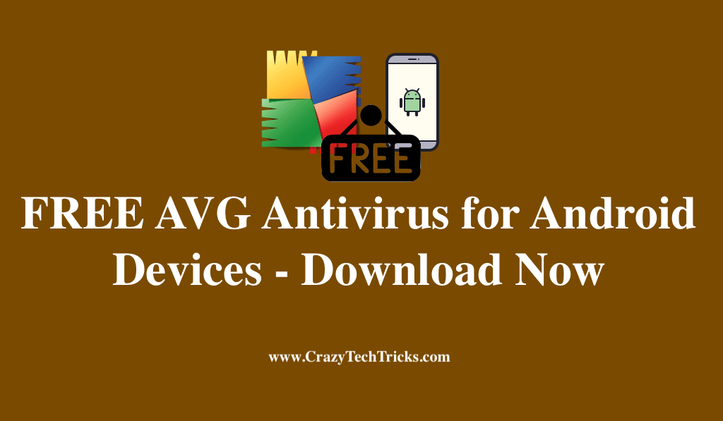 FREE AVG Antivirus for Android Devices