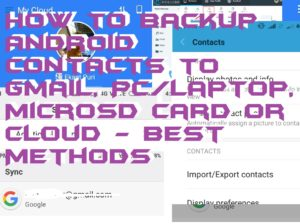 How to Backup Android Contacts to Gmail, PC/Laptop, MicroSD Card or Cloud – Best Methods