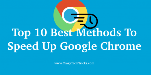 Top 10 Best Methods To Speed Up Google Chrome