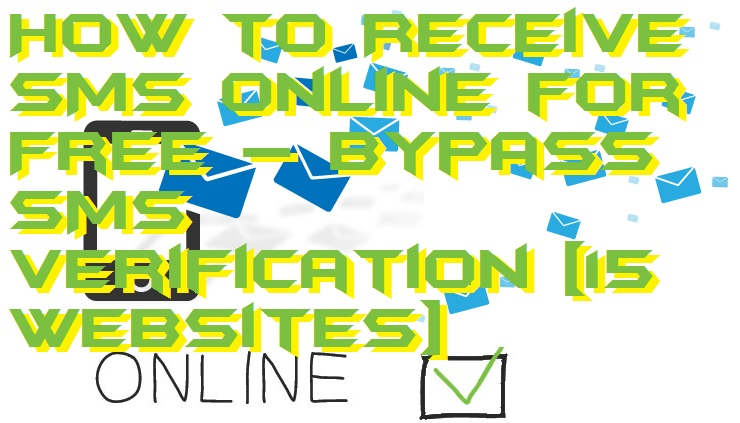 How to Receive SMS Online for Free – Bypass SMS Verification [15