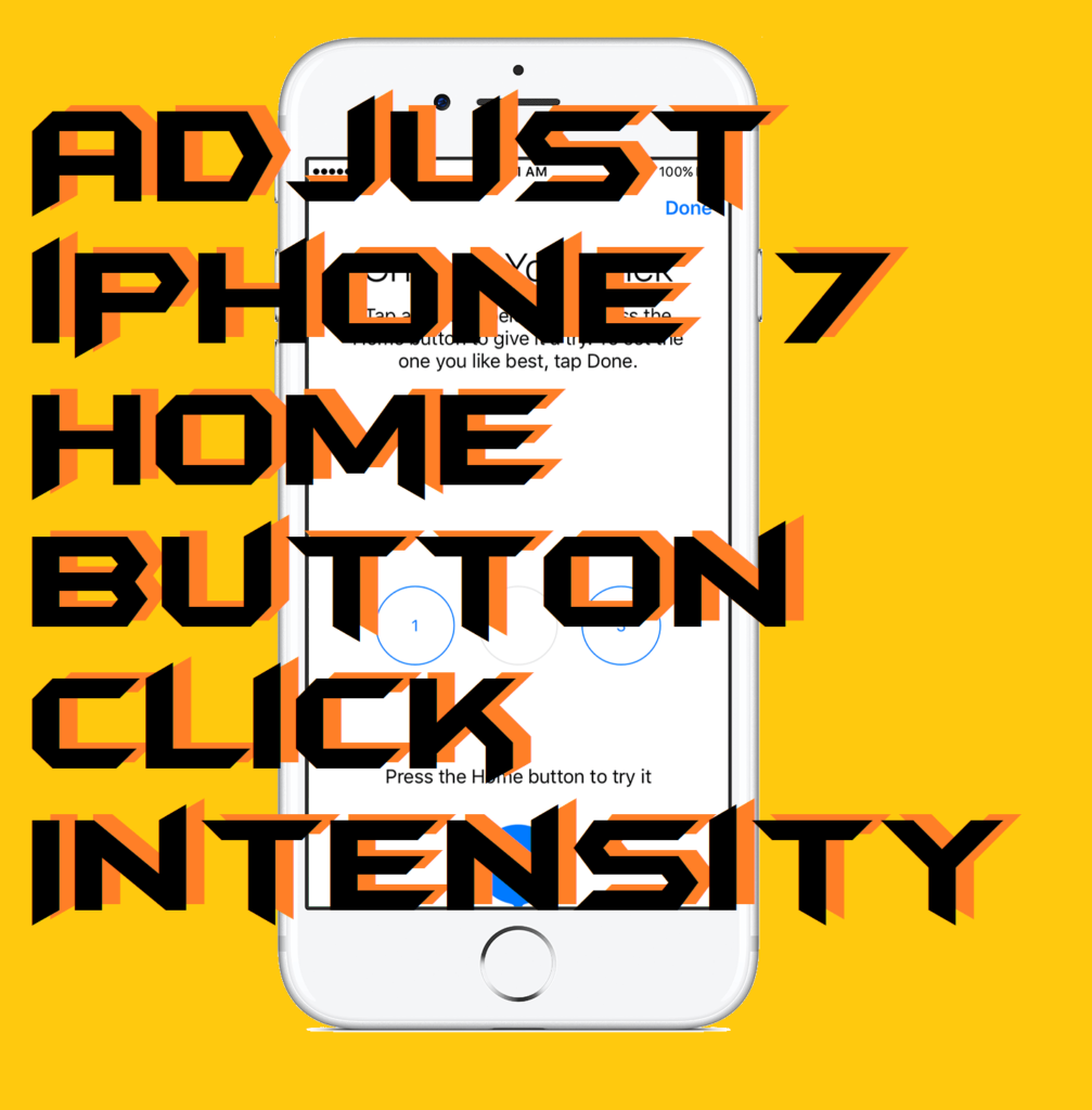 How to Adjust iPhone 7 Home Button Click Intensity