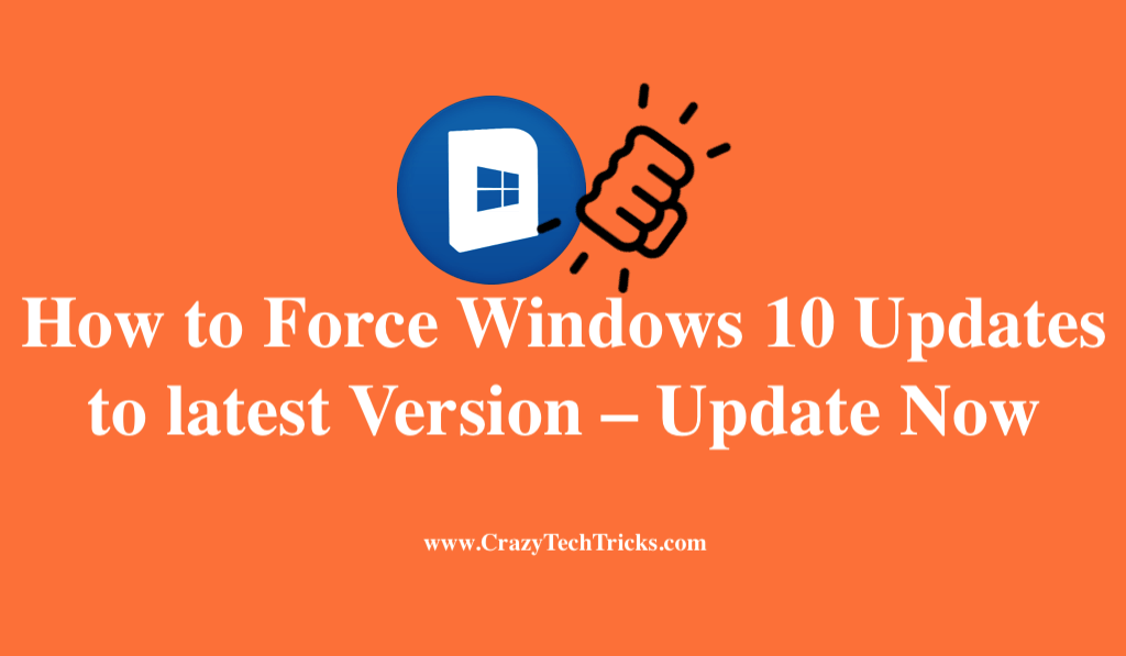 How to Force Windows 10 Updates to latest Version
