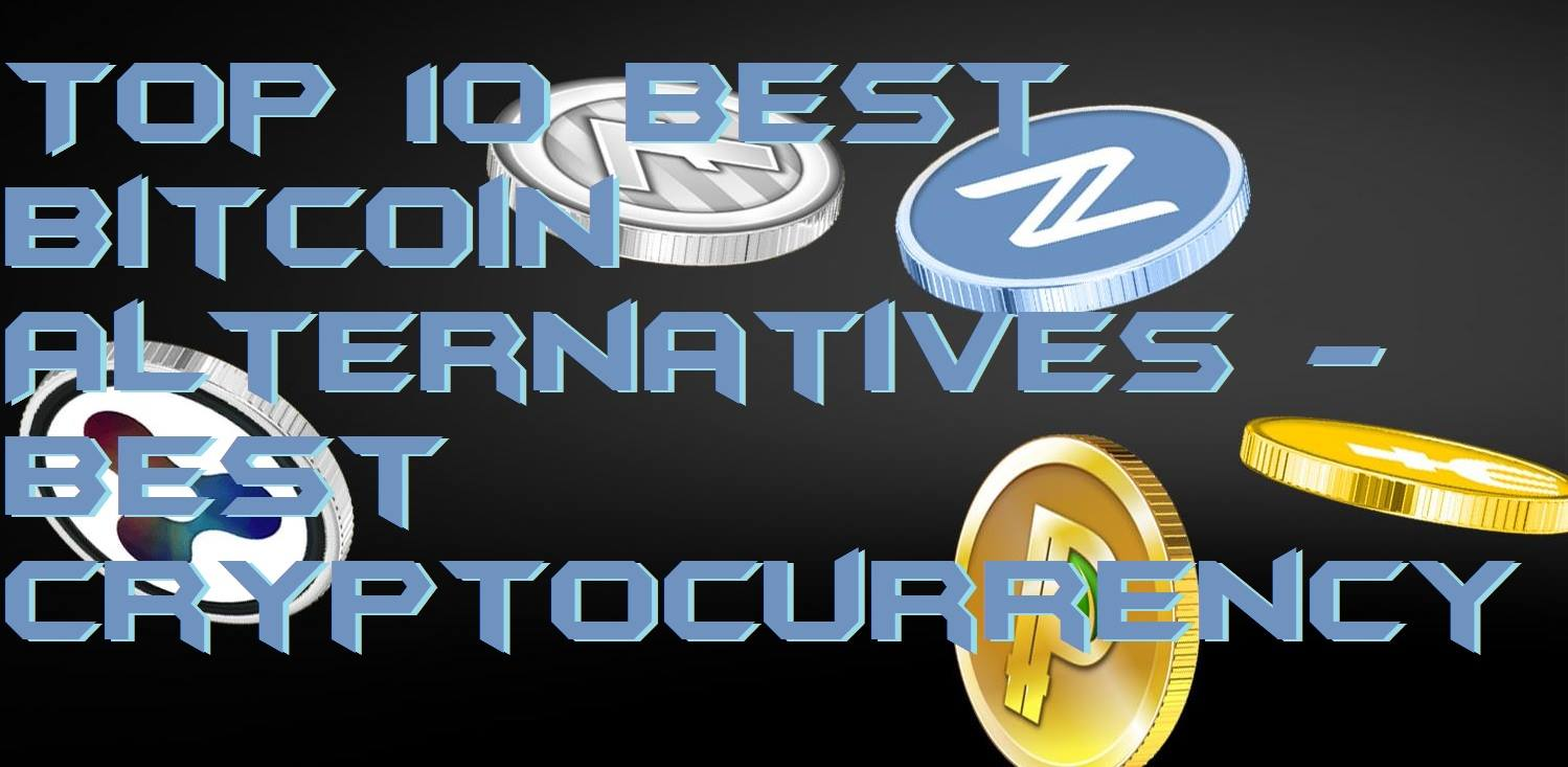 Top 10 Best Bitcoin Alternatives – Best Cryptocurrency