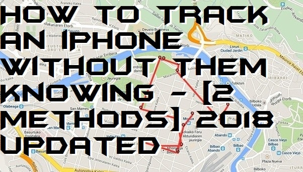 how to track an iphone without them knowing how to track an iphone without them knowing 2 methods 21062