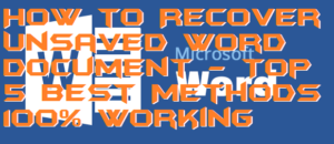 How to Recover Unsaved Word Document – Top 5 Best Methods 100% Working