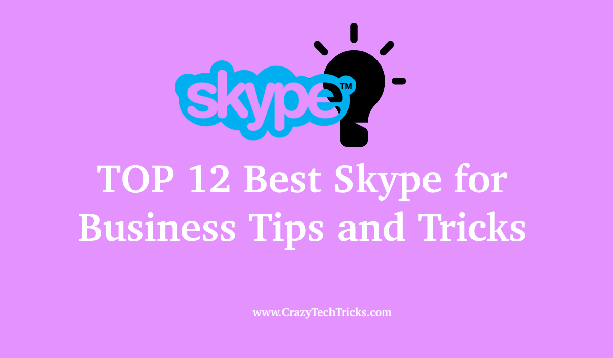 TOP 12 Best Skype for Business Tips and Tricks