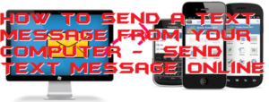 How to Send a Text Message from your Computer –  Send Text Message Online