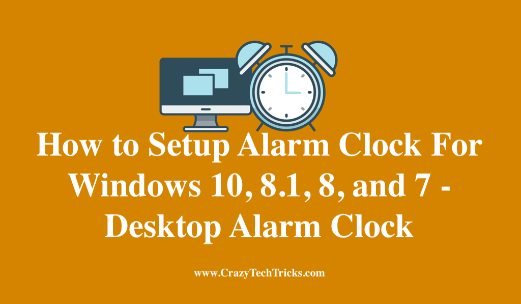 How to Setup Alarm Clock For Windows 10, 8.1, 8, and 7