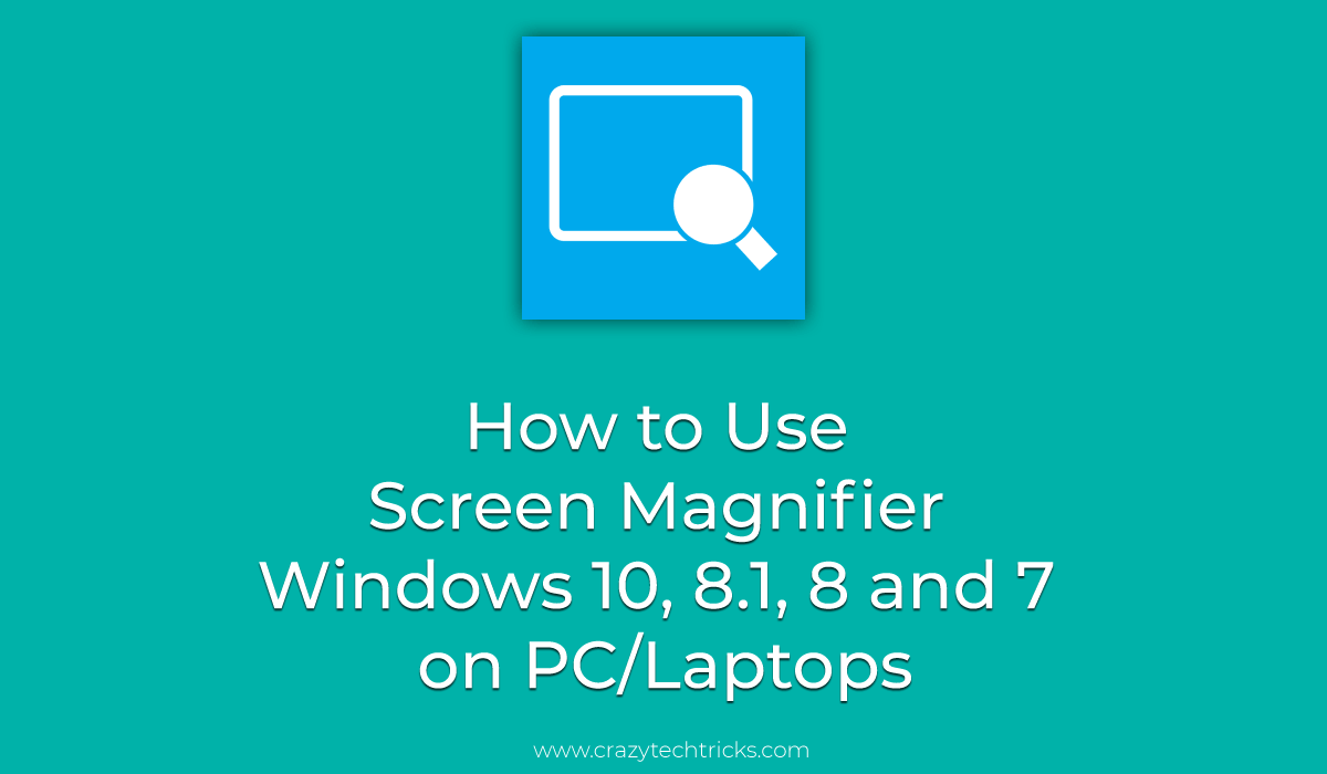 How to Use Screen Magnifier Windows 10, 8.1, 8 and 7 on PC-Laptops