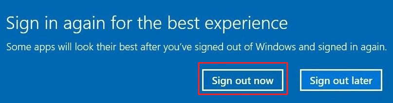 Simply click on Sign out now to see the changes - How to Increase Font Size in Windows 10 Without any Software