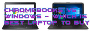 Chromebooks vs Windows – Which is Best Laptop to Buy