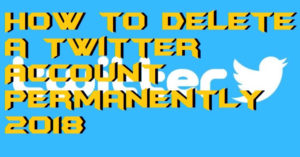 How to Delete a Twitter Account Permanently 2018