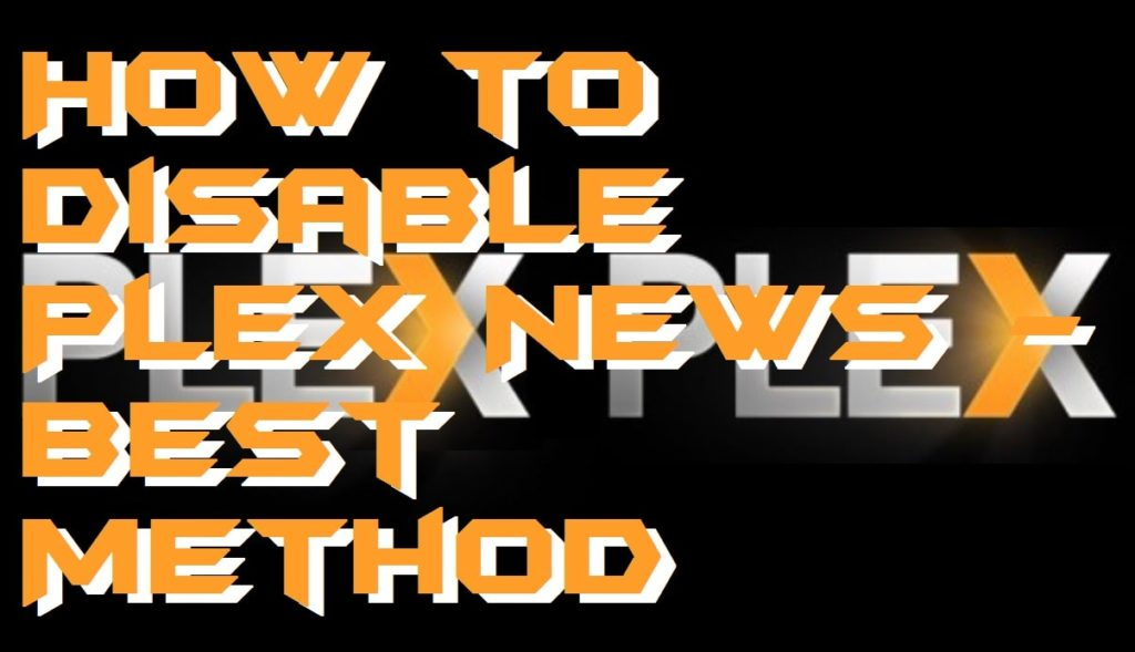 How to Disable Plex News - Best Method