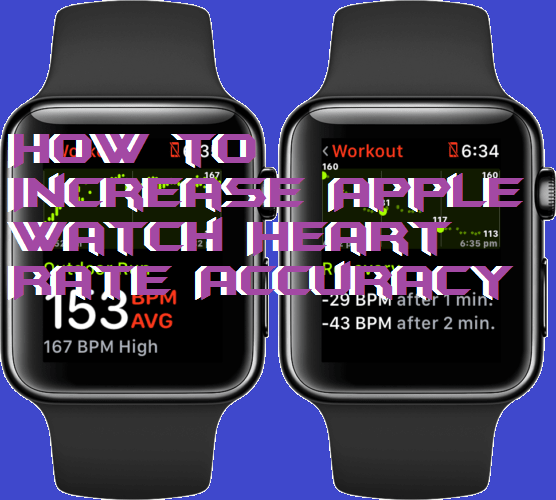 How to Increase Apple Watch Heart Rate Accuracy