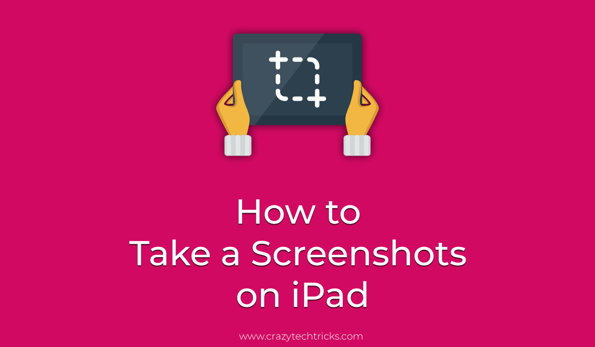 How to Take a Screenshots on iPad