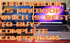 Chromebook vs MacBook – Which is Best to Buy? Complete Comparison